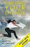 Jump-Start Your Change, Loretta Hartage, 149744375X
