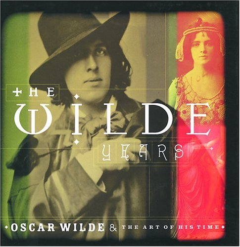 The Wilde Years: Oscar Wilde and His Times PDF