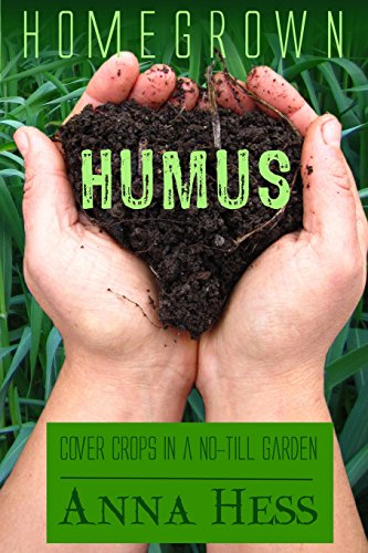 homegrown-humus-cover-crops-in-a-no-till-garden-permaculture-gardener-volume-1