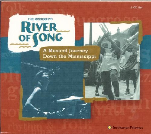 The Mississippi  River Of Song   A Musical Journey Down The Mississippi