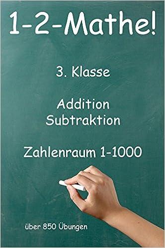1-2-Mathe! - 3. Klasse - Addition, Subtraktion, Zahlenraum bis 1000 ...