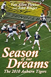 Season of Our Dreams: The 2010 Auburn Tigers