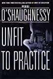 Unfit to Practice, Perri O'Shaughnessy, 0385334842