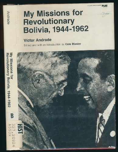 Pittsburgh Victor Series (My Missions for Revolutionary Bolivia, 1944-1962 (Pitt Latin American series) by Victor Andrade (1976-05-03))