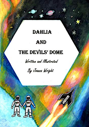 Dahlia and the Devils' Dome (Part 3 of a trilogy about the - Dome Parts