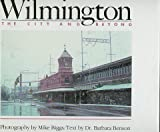 Wilmington the City and Beyond, Michael Biggs, 0898025621