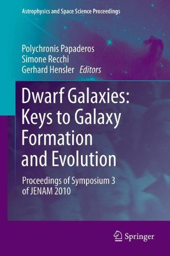 Dwarf Galaxies: Keys to Galaxy Formation and Evolution: Proceedings of Symposium 3 of JENAM 2010 (Astrophysics and Space Science Proceedings) (2012-04-19)