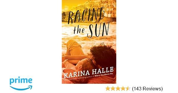 bb0ef11c451f Racing the Sun  A Novel  Karina Halle  9781476796444  Amazon.com  Books