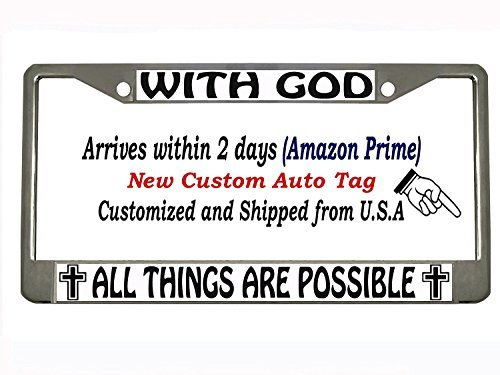 License Plate Tag Car Auto - with god all things are Possible Chrome Metal Auto License Plate Frame Car Tag Holder