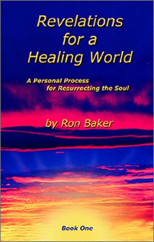 Revelations for a Healing World, Book One: A Personal Process ...