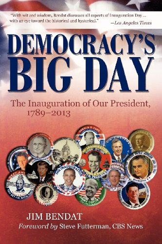 Democracy's Big Day: The Inauguration of Our President, 1789-2013