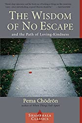 The Wisdom of No Escape and the Path of Loving-Kindness