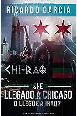 He Llegado A Chicago O Llegue A Iraq? (Spanish Edition) Paperback