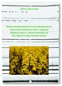 Marker Assisted Selection for the development of intervarietal substitution lines in rapeseed (Brassica napus L.) and the estimation of QTL effects for the glucosinolate content