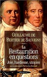 La Restauration en questions. Joie, hardiesse, utopies
