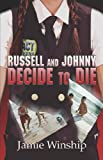 Russell and Johnny Decide to Die, Jamie Winship, 1424121868