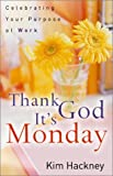 Thank God It's Monday, Kim Rose Hackney, 0801064333
