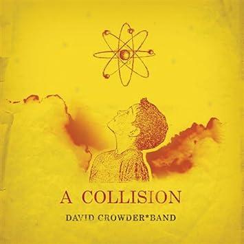 David Crowder Band A Collision Amazon Music