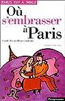 Où s'embrasser à Paris : Guide des meilleurs endroits par Soufflard