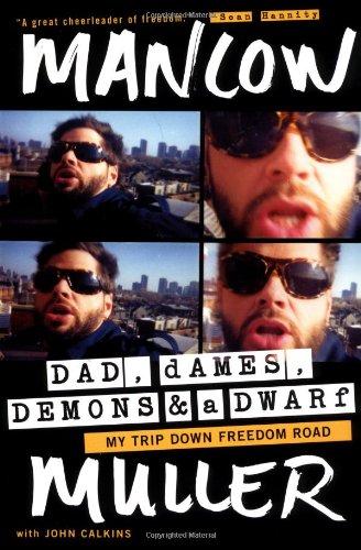 Dad, Dames, Demons, and a Dwarf: My Trip Down Freedom Road