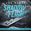 Shadow Flight: A Novel Audiobook by Joe Weber Narrated by Chris Andrew Ciulla