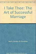 I Take Thee...The Art of Successful Marriage…