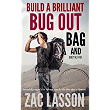 Build a Brilliant Bug Out Bag and Beyond!
