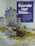 Learn Watercolor the Edgar Whitney Way