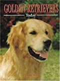 Golden Retrievers Today, Valerie Foss, 094895583X
