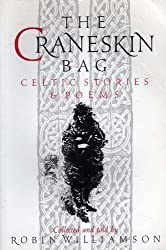 The Craneskin Bag: Celtic Stories and Poems (International folktale series)