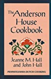 The Anderson House Cookbook, Jeanne M. Hall and John Hall, 0882894757