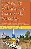 Cycling & Walking  the Camino de Santiago: Naoko Motohiro walked and her husband, Mike Newton, cycled the Camino de Santiago over five weeks from 2014 to 2016, split between 3 trips