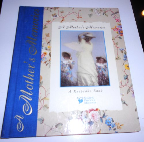 A Mother's Memories: A Keepsake Book (Sharing Precious (Precious Moments Memory Book)
