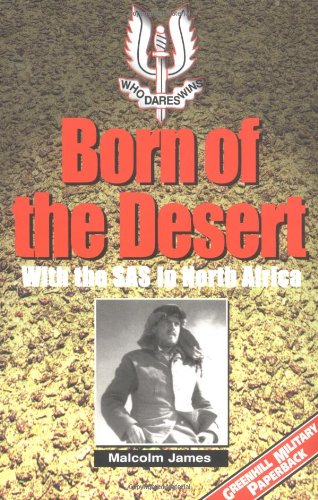 Download Born of the Desert: With the S.A.S. in North Africa (Greenhill Military Paperback) PDF