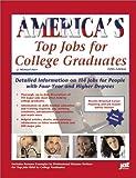 America's Top Jobs for College Graduates, J. Michael Farr, 1563708817