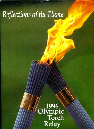Reflections of the Flame: 1996 Olympic Torch Relay