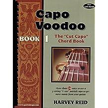 "Capo Voodoo: The Cut Capo Chord Book (Secrets of the 3-string ""E-sus"" Partial Capo)"