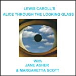 Alice Through the Looking Glass | Lewis Carroll