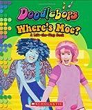 Wheres Moe? (Doodlebops) by Scholastic (September 1, 2007) Board book