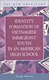 Identity Formation of Vietnamese Immigrant Youth in an American High School, Centrie, Craig, 1931202672