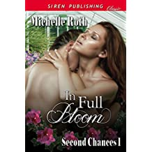 In Full Bloom [Second Chances 1] (Siren Publishing Classic)