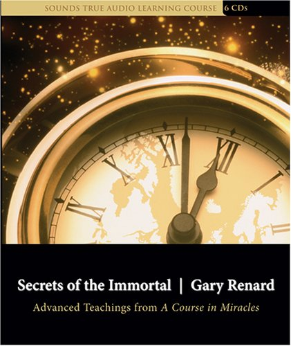 Secrets of the Immortal: Advanced Teachings from A Course in Miracles by Brand: Sounds True, Incorporated