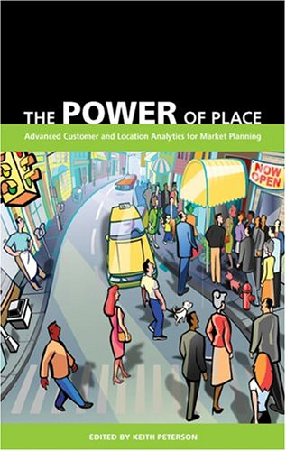 The Power of Place: Advanced Customer and Location Analytics for Market Planning