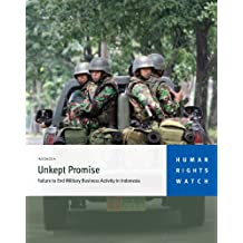 """""""Unkept Promise"""": Failure to End Military Business Activity in Indonesia"""