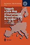 Towards a New Map of Automobile Manufacturing in Europe? : New Production Concepts and Spatial Restructuring, , 3642794734