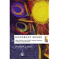 Different Minds: Gifted Children with AD/HD, Asperger Syndrome, and Other Learning...