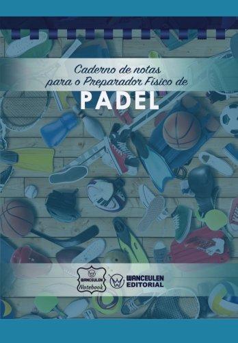 Caderno de notas para o Preparador Físico de Padel ...