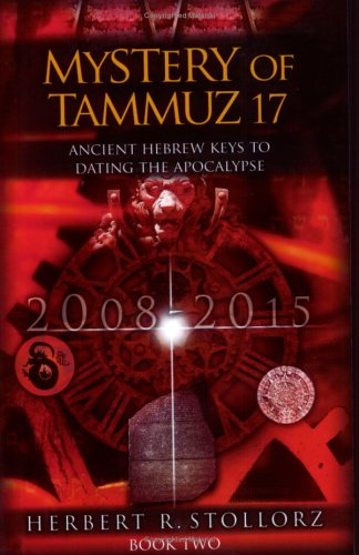 Mystery of Tammuz 17: Ancient Hebrew Keys to Facing the Apocalypse
