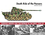 #2: Death Ride of the Panzers: German Armor and the Retreat in the West, 1944-45