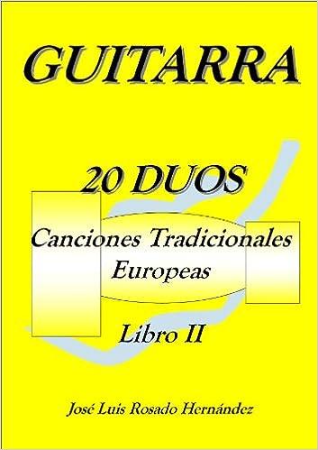 LIBRO PARTITURA GUITARRA CLASICA, 20 DUOS LIBRO II. CANCIONES ...